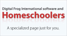 Digital Frog International and homeschoolers: a page just for you